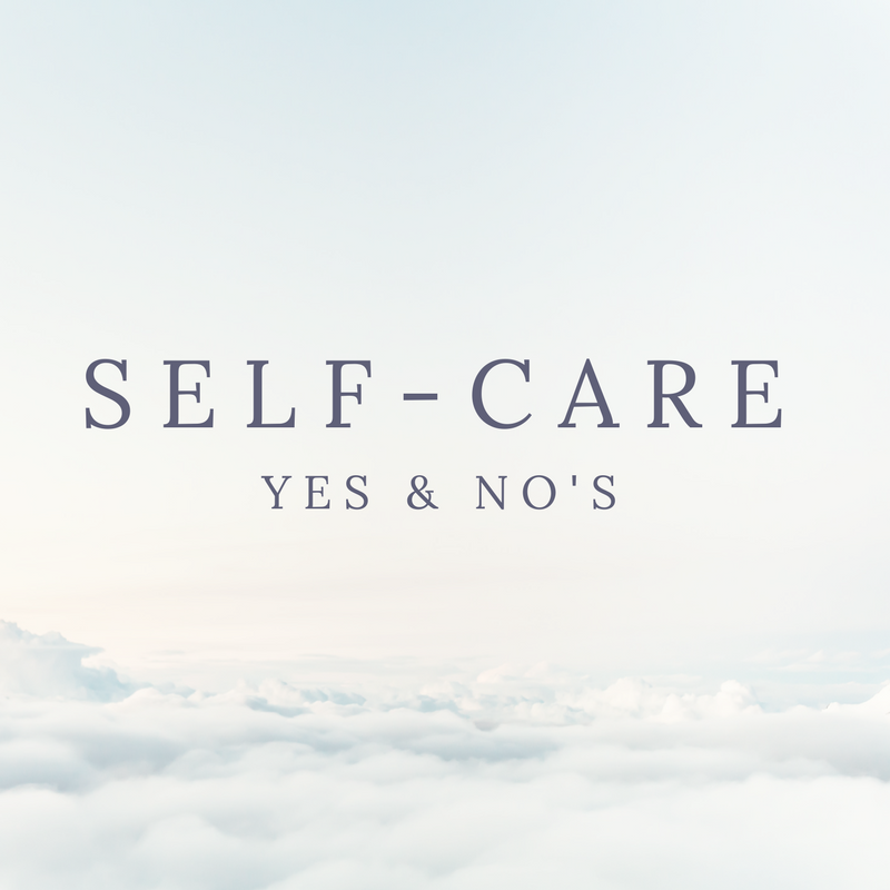 Self Care Yes & No
